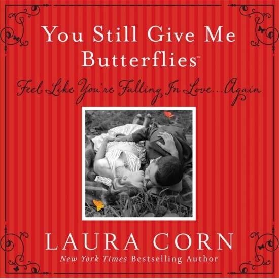 You Still Give Me Butterflies By Laura Corn WHILE STOCK LASTS