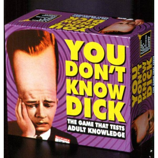 You Don't Know Dick WHILE STOCK LASTS